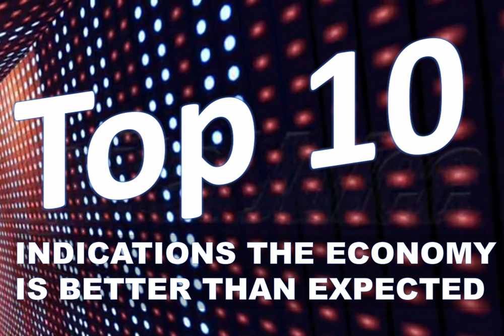Top 10 Indications The Economic Outlook Is Brighter Than Expected